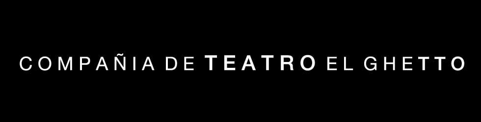 Compañía de Teatro El Ghetto