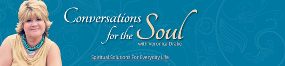 Veronica Drake|Conversations for the Soul