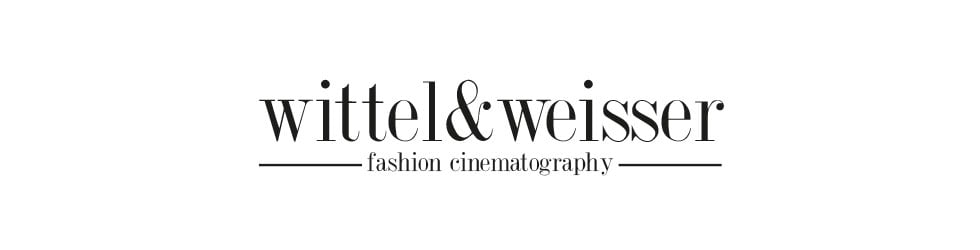 wittel&weisser  -  fashion cinematography