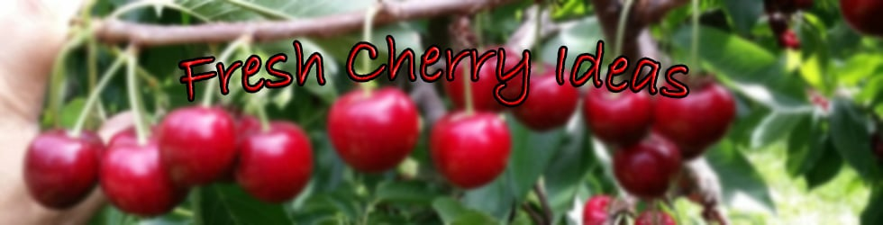 Fresh Cherry Ideas