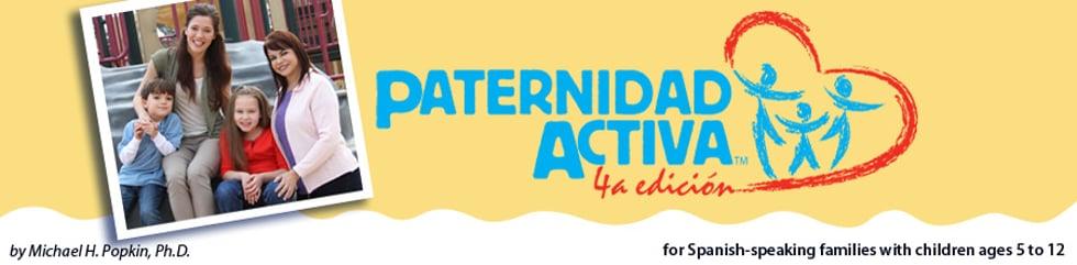 Paternidad Activa 4a Edicion (Active Parenting in Spanish)
