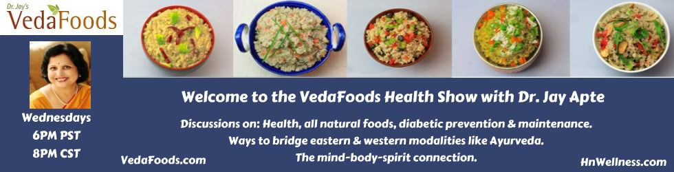 The VedaFoods Health Show with Dr. Jay Apte