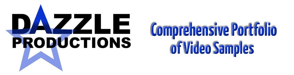 Dazzle Productions Comprehensive Portfolio of Video Samples