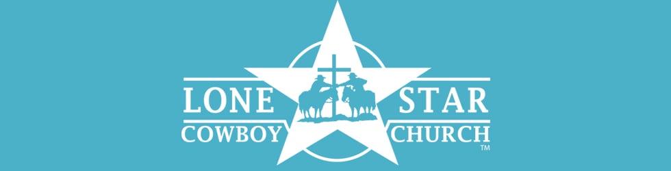 Lone Star Cowboy Church Sermon Videos