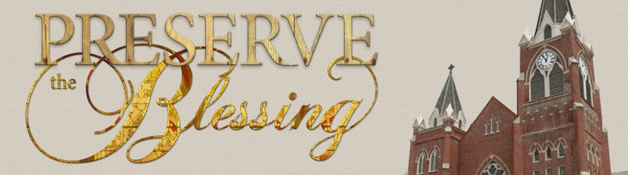 Preserve the Blessing
