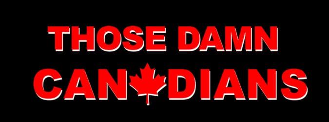 THOSE DAMN CANADIANS 3 Episodes