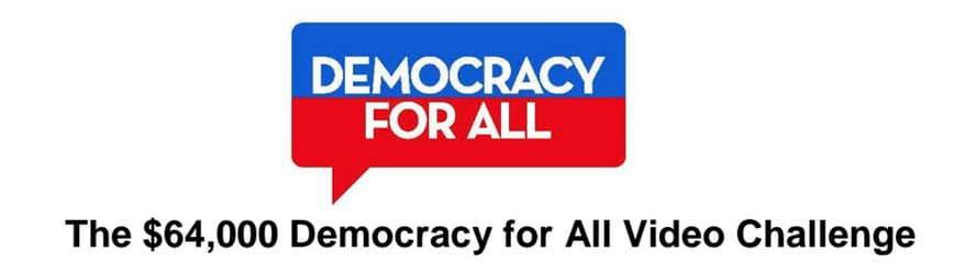 $64,000 Democracy For All Video Challenge