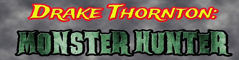 Drake Thornton: Monster Hunter - Web Series