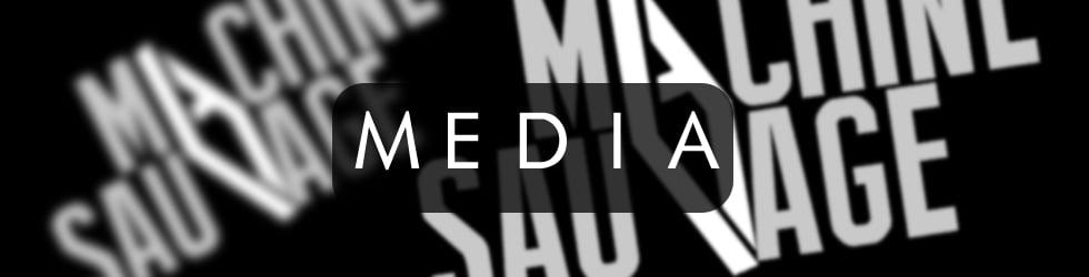 Machine Sauvage Media