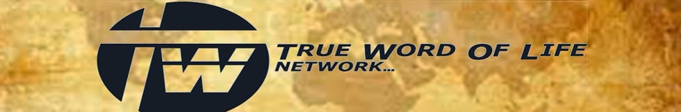 TRUE WORD OF LIFE NETWORK