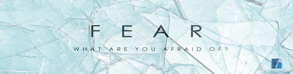 Fear: What Are You Afraid Of? sermons