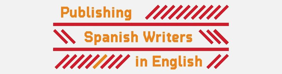 Publishing Spanish Writers in English