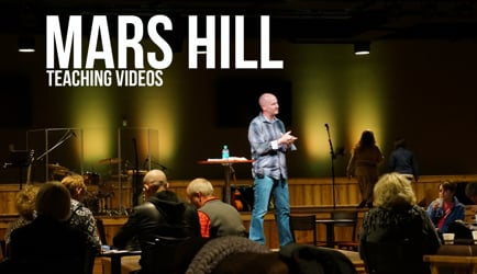 Mars Hill Teaching Videos