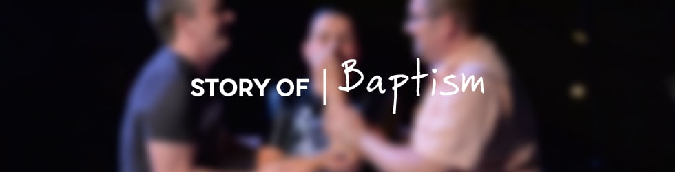 Story Of   Baptism