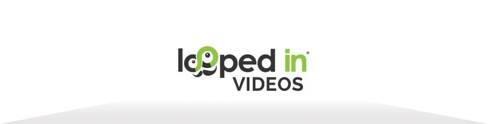 Looped In Videos