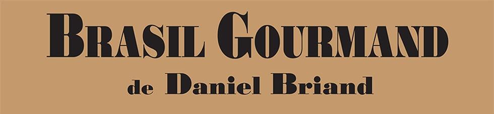 Brasil Gourmand de Daniel Briand
