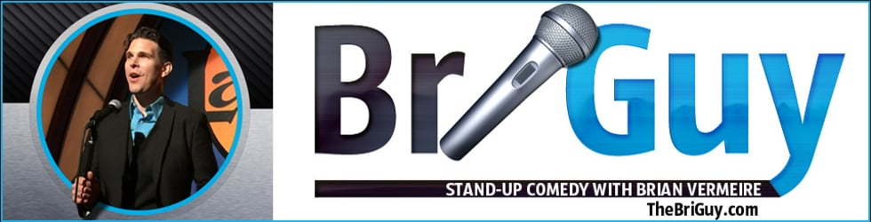 BriGuy, Stand-Up Comedian: Brian Vermeire