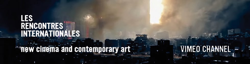 new cinema and contemporary art @ LES RENCONTRES INTERNATIONALES