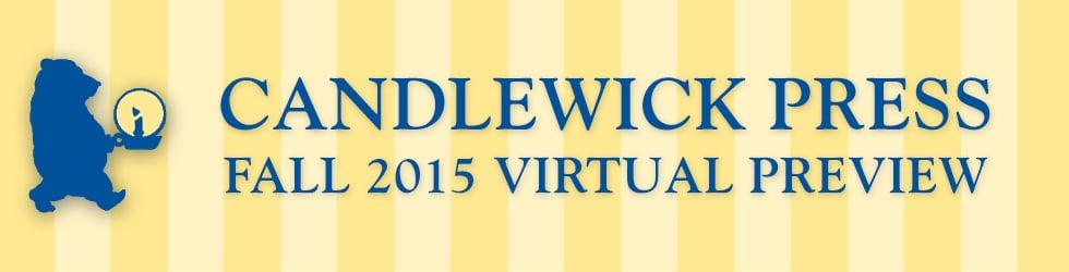 Candlewick Press Fall 2015 Virtual Preview
