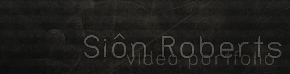 Siôn Roberts - Video Portfolio