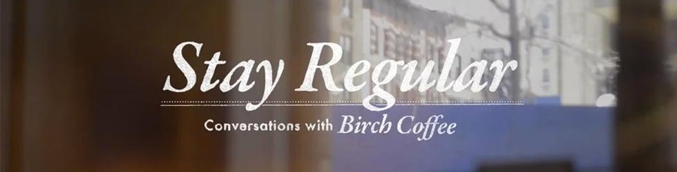 Birch Coffee - Stay Regular