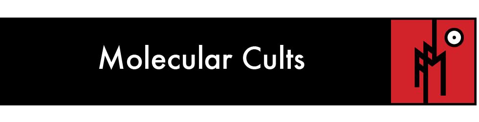 Molecular Cults