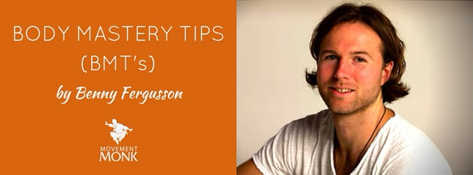 Benny's Body Mastery Tips (BMT's)