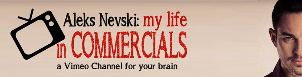 Aleks Nevski: My Life In Commercials