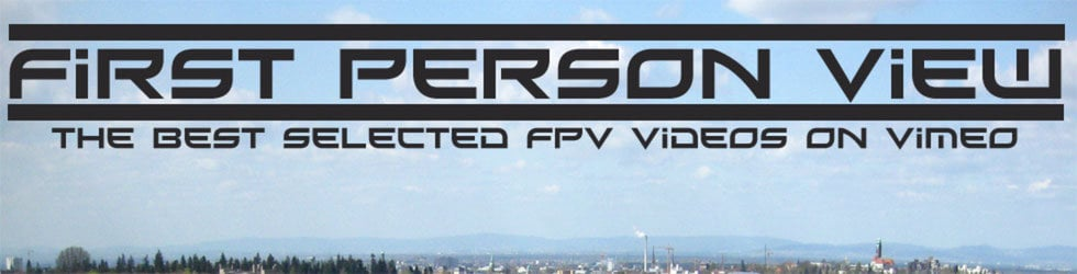 First Person View - The best selected FPV Videos on Vimeo