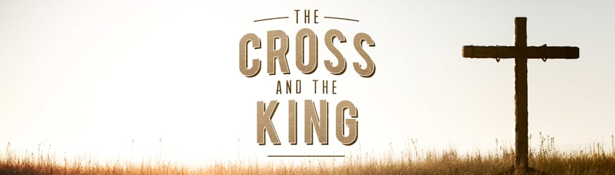The Cross and The King