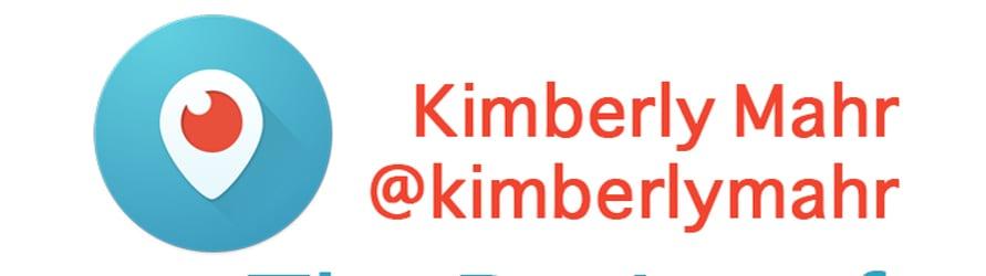 Kimberly Mahr: Periscope Talks