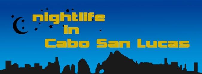 Nightlife in Cabo San Lucas