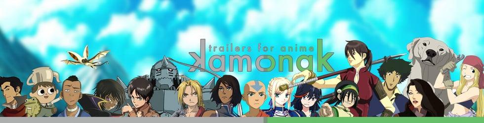 Kamonak - Trailers for Anime