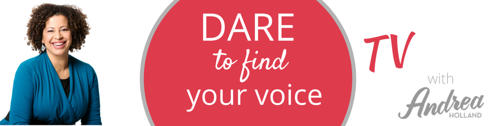 Dare to Find Your Voice TV - with Andrea Holland