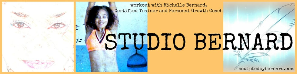 STUDIO BERNARD - Total-BOD workouts with certified Fitness Trainer and Personal Growth Coach MICHELLE BERNARD