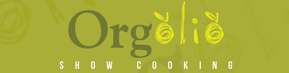Orgolio showcooking