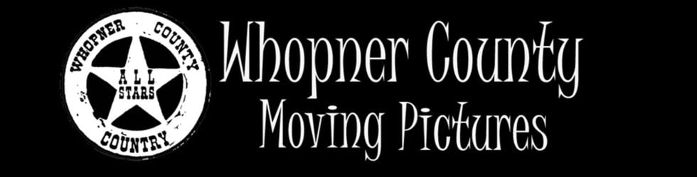 Whopner County Moving Pictures