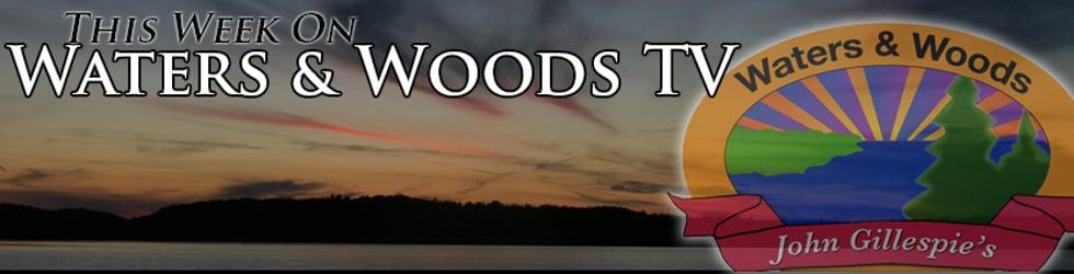 This Week on Waters & Woods TV