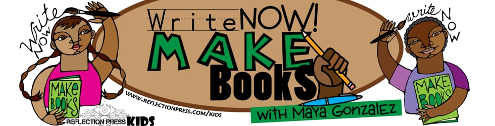 Write Now! Make Books with Maya Gonzalez