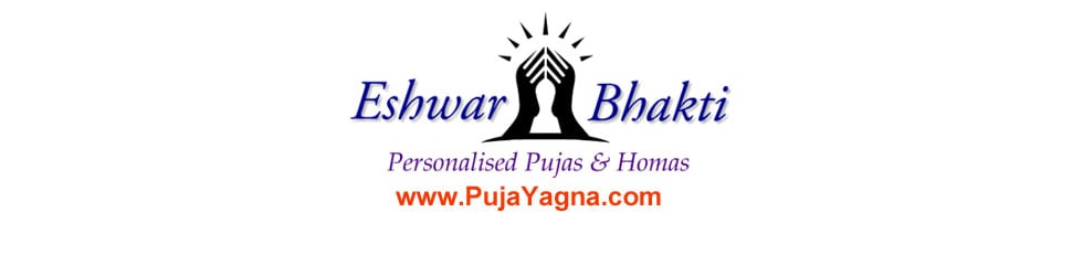 Eshwar Bhakti - Online Puja Services, Homas and Yagnas from India - www.PujaYagna.com