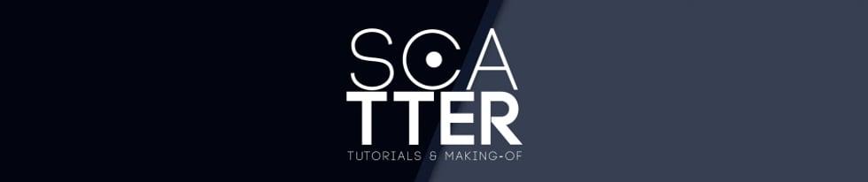 SCATTER - Tutorials & Making-of