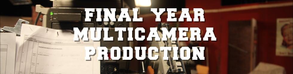 Final Year Multi-Camera Production