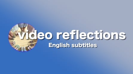 Video Reflections (English subtitles)