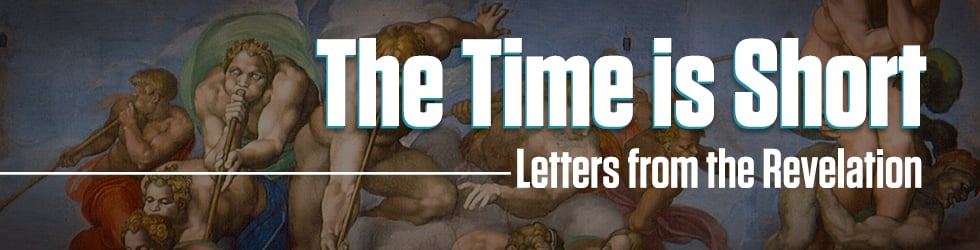 The Time is Short: Letters from the Revelation