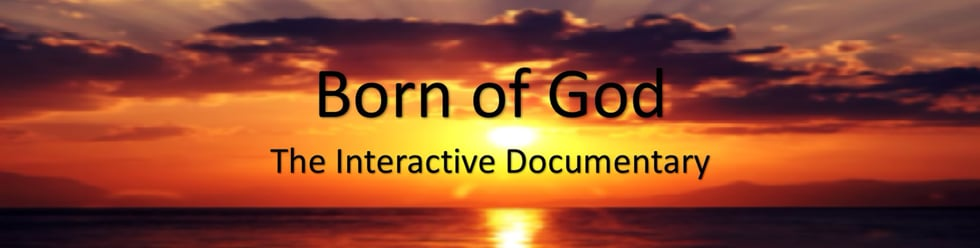 Born of God: The Interactive Documentary