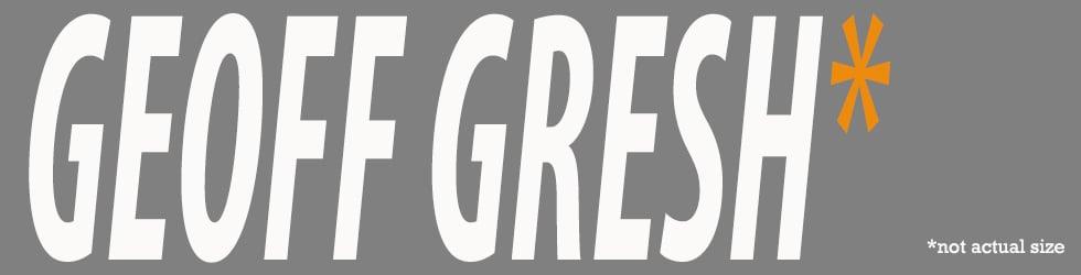 Geoff Gresh (Shooter, Producer &  Editor)