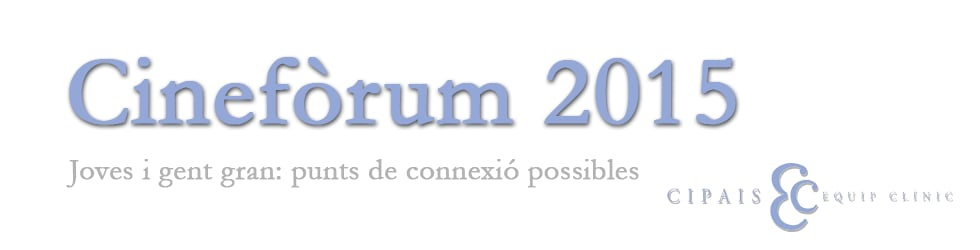 Cinefòrum 2015 - Joves i gent gran: punts de connexió possibles