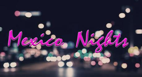 Mexico Nights