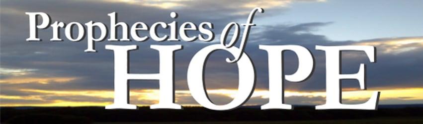 Prophecies of Hope - 2015 Bible Prophecy Series