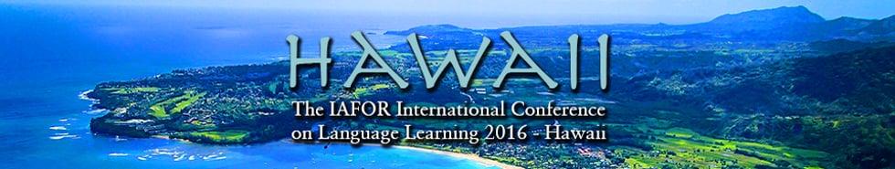 IICLLHawaii2016 - The IAFOR International Conference on Language Learning 2016 - Hawaii